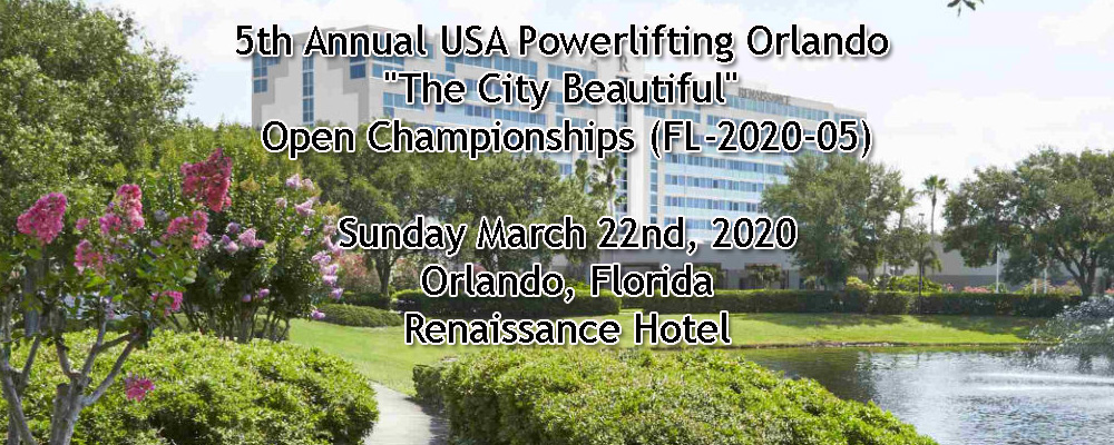 "5th Annual USA Powerlifting Orlando ""The City Beautiful"" Open Championships (FL-2020-05)"