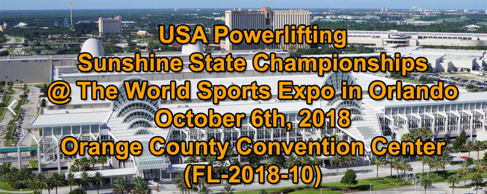 USA Powerlifting Sunshine State Championships @ The World Sports Expo in Orlando (FL-2018-10)